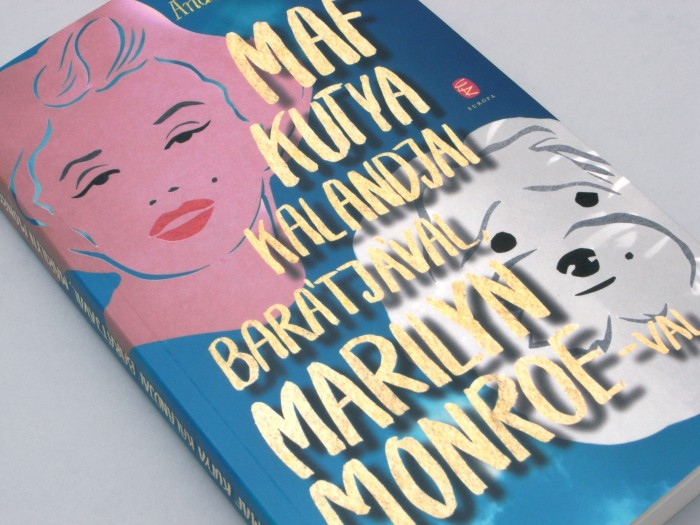 Andrew O'Hagan: The Life and Opinions of Maf the Dog and of his friend Marilyn Monroe_03