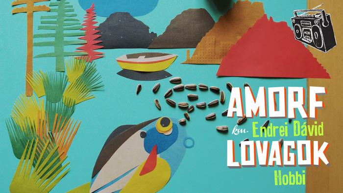 Amorf Lovagok – Hobbi